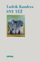 Kundera Ludvík Sny též