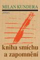 Kundera Milan Kniha smíchu a zapomnění